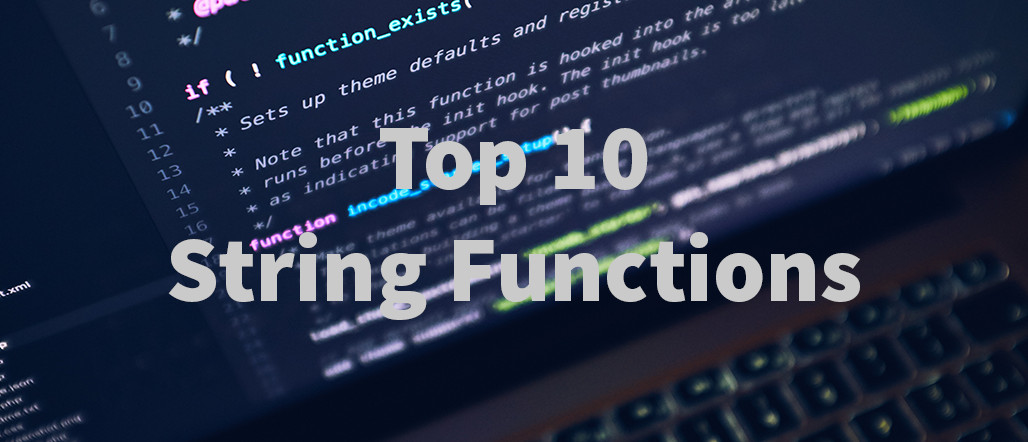 Every web developer should know these 10 PHP string functions!