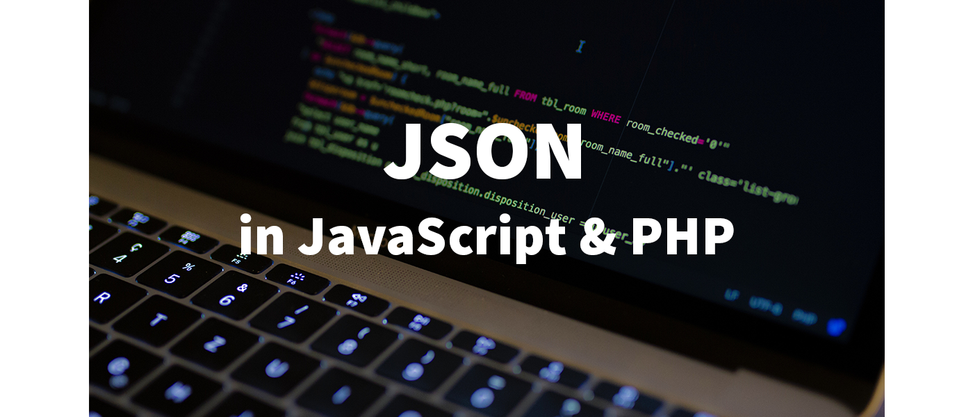 Using JSON correctly in JavaScript and PHP
