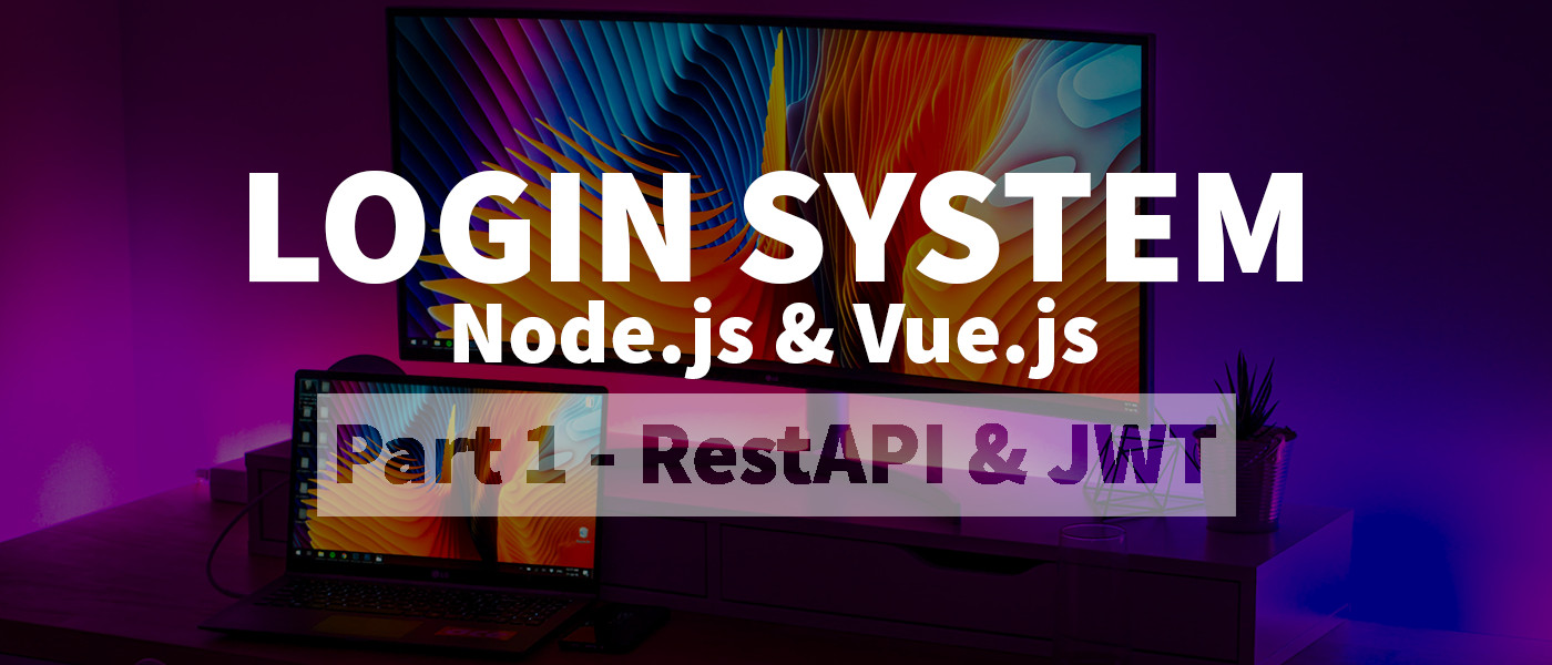 Complete login system with Node.js & Vue.js | RestAPI & JWT | Part [1/2]