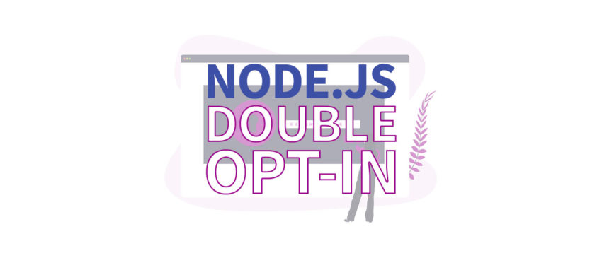 Double Opt-In in Node.js: Sending confirmation emails Thumbnail